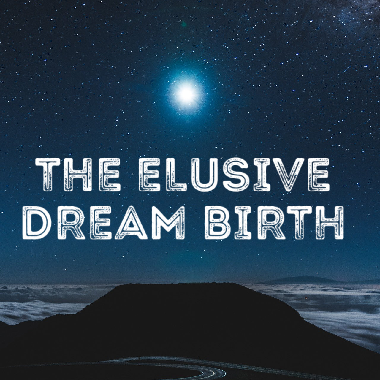 The Elusive Dream Birth