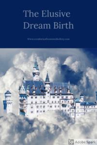 The Elusive Dream Birth